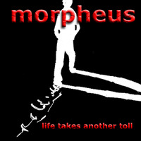 Morpheus - Life Takes Another Toll