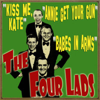 The Four Lads - Kiss Me Kate, Babes in Arms & Annie Get Your Gun