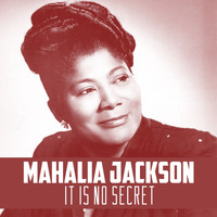 Mahalia Jackson - It Is No Secret