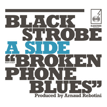 Black Strobe - Broken Phone Blues