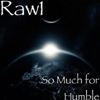 Raw1 - So Much for Humble