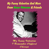 Oscar Peterson - My Funny Valentine and More from Oscar Peterson & Friends