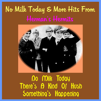 Herman's Hermits - No Milk Today & More Hits from Herman's Hermits (Rerecorded Version)