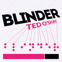 Ted O'Shay - Blinder
