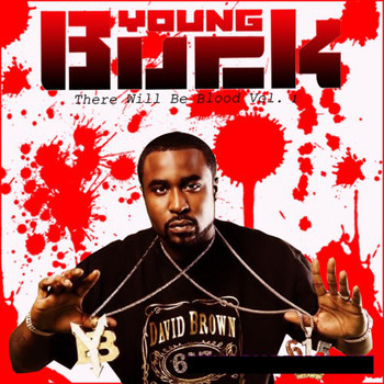 Young Buck - There Will Be Blood Vol 1 (Explicit)