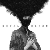 Royal Blood - Royal Blood