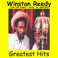 Winston Reedy - Dim the Light / Soul n Groove / Greatest Hits