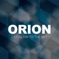 Orion - Lay Claim to the Sky