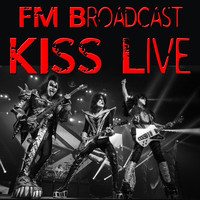 Kiss - FM Broadcast: Kiss Live