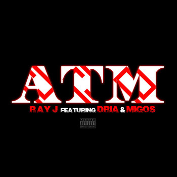 Ray J - ATM (feat. Dria & Migos) (Explicit)
