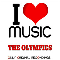 The Olympics - I Love Music - Only Original Recondings