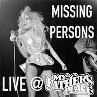 Missing Persons - Live at My Father's Place