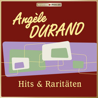 Angèle Durand - MASTERPIECES presents Angèle Durand: Hits & Raritäten