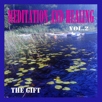 The Gift - Meditation and Healing, Vol. 2