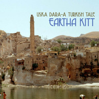 Eartha Kitt - Uska Dara-A Turkish Tale