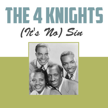 The Four Knights - (It's No) Sin