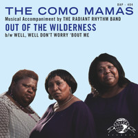 The Como Mamas - Out of the Wilderness / Well Well, Don't Worry 'Bout Me