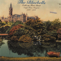 The Bluebells - Exile on Twee Street - Songs from Glasgow 1980-1982