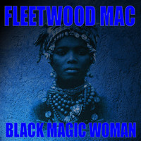 Fleetwood Mac - Black Magic Woman (Live)
