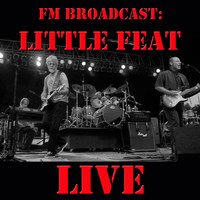 Little Feat - FM Broadcast Little Feat Live