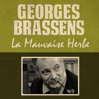 Georges Brassens - La mauvaise herbe