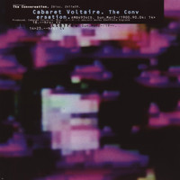 Cabaret Voltaire - The Conversation