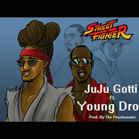 Young Dro - Street Fighter (feat. Young Dro)