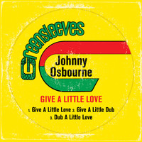 Johnny Osbourne - Give A Little Love - Single