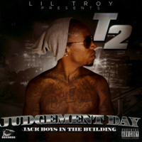 T2 - Judgement Day (Lil' Troy Presents)