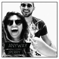 J.Perry - Anyway