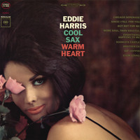 Eddie Harris - Cool Sax, Warm Heart
