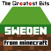 "The Greatest Bits - Sweden (From ""Minecraft"")"