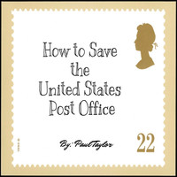 Paul Taylor - How to Save the United States Post Office - EP