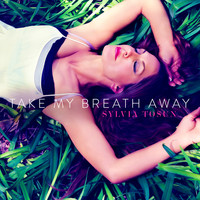 Sylvia Tosun - Take My Breath Away - Single