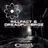 Rillfact & Dreadful Broz - Welcome to the City Spectre - Single