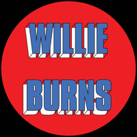 Willie Burns - I Wanna Love You