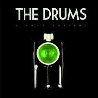 The Drums - I Can't Pretend - Single
