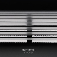 Andy Martin - Ethos EP