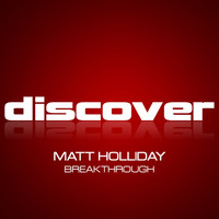 Matt Holliday - Breakthrough