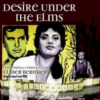 Elmer Bernstein - Desire under the Elms  (Original Motion Picture Soundtrack)