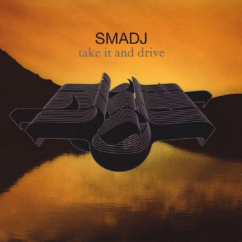 Smadj - Take It And Drive