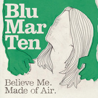 Blu Mar Ten - Believe Me