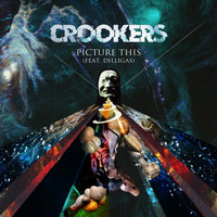 Crookers - Picture This (feat. Dilligas)