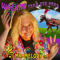 Mr. Melody TM aka Aristedes Philip DuVal - Walkin' Thru The Park