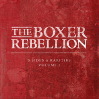 The Boxer Rebellion - B-Sides and Rarities, Vol. 1