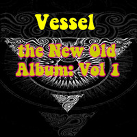 Vessel - New Old Album, Vol. 1