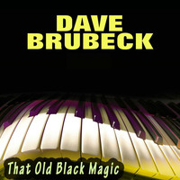 Dave Brubeck - That Old Black Magic