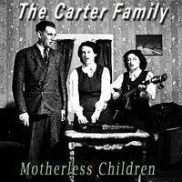 The Carter Family - Motherless Children
