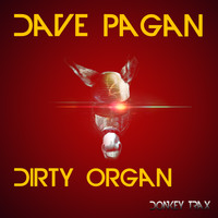 Dave Pagan - Dirty Organ