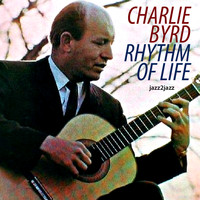 Charlie Byrd - Rhythm of Life